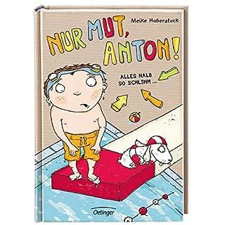 Nur Mut, Anton! Alles halb so schlimm!: Band 2