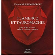 Flamenco et Tauromachie : Catharsis et discours amoureux