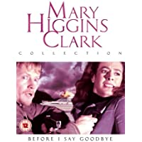 Mary Higgins Clark Collection - Before I Say Goodbye