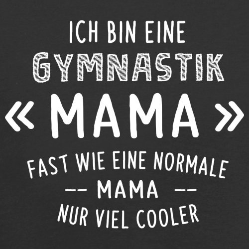 Ich bin eine Gymnastik Mama - Herren T-Shirt - 13 Farben Schwarz