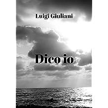 Dico io (Italian Edition)