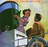 Songtexte von The Magnetic Fields - Holiday