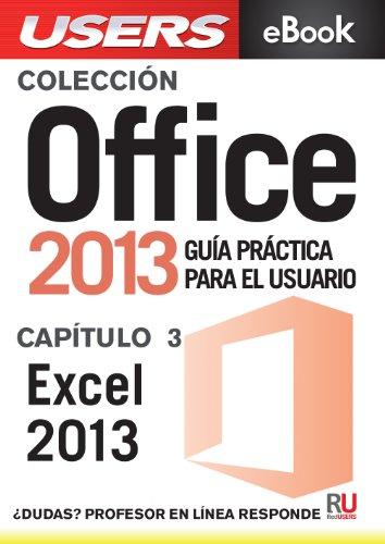 Office 2013: Excel 2013 (Colección Office 2013 nº 3) por Claudio Alejandro Peña Millahual