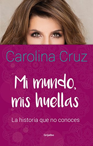 Mi mundo, mis huellas por Carolina Cruz
