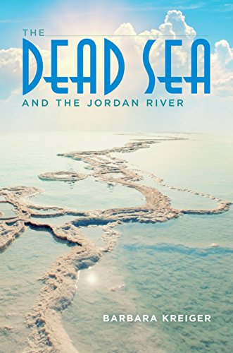 The Dead Sea and the Jordan River por Barbara Kreiger