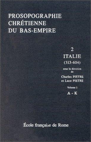 Prosopographie chrétienne du bas-empire. 2.1, Prosopographie de l'Italie chrétienne, 313-604
