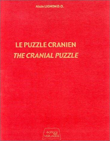 Le Puzzle cranien - The Cranial Puzzle par Alain Lignon