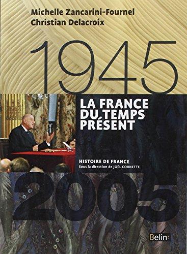 La France du temps présent 1945-2005 - Format compact par Michelle Zancarini-Fournel