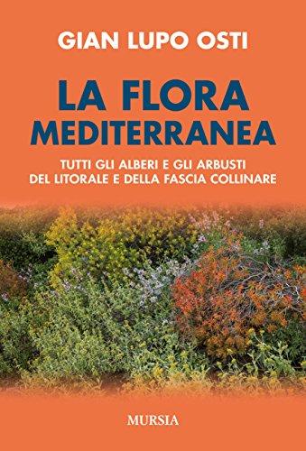 la-flora-mediterranea-tutti-gli-alberi-e-gli-arbusti-del-litorale-e-della-fascia-collinare