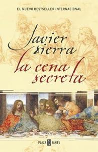 La  cena secreta par Javier Sierra