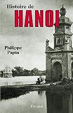 Histoire d'Hanoï de Philippe Papin