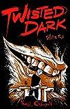 Twisted Dark Volume 2 (Twisted Dark Gn)