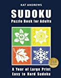 SUDOKU Puzzle Book For Adults: A Year of Large Print, Easy to Hard
