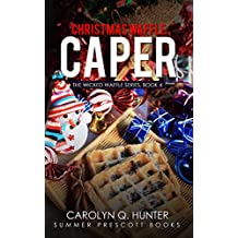 Christmas Waffle Caper (The Wicked Waffle Series Book 4) (English Edition)