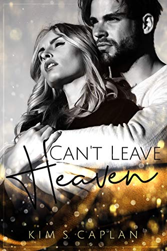 Can't Leave Heaven von [Caplan, Kim S.]