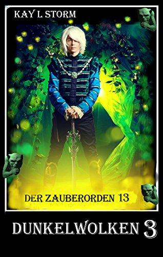 Dunkelwolken 3: Gefangene der Orks (Der Zauberorden 13)