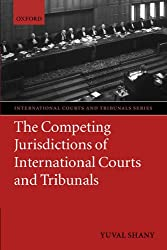 The Competing Jurisdictions of International Courts and Tribunals (International Courts and Tribunals Series)