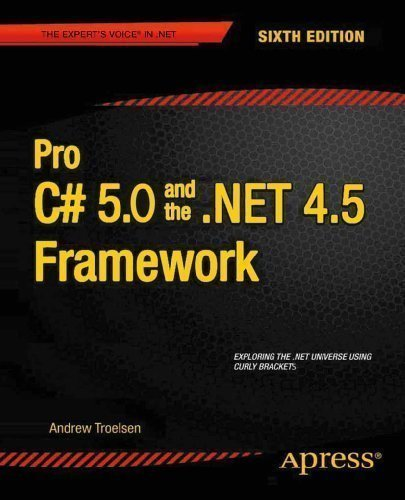 Pro C# and the .NET 4.5 Framework 6th Edition (Professional Apress) 6th (sixth) New Edition by Troelsen, Andrew published by APRESS (2012)