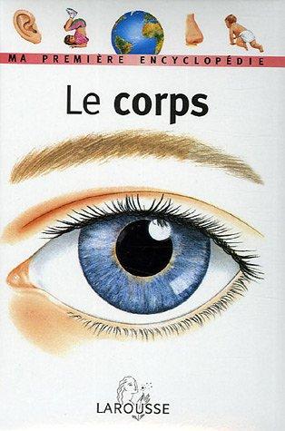Le Corps : Ma première encyclopédie