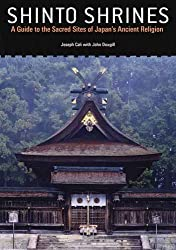 Shinto Shrines: A Guide to the Sacred Sites of Japan's Ancient Religion