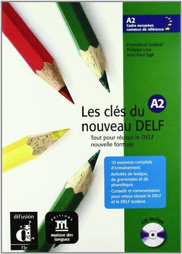 Les cls du nouveau Delf. A2. Livre de l'lve. Con CD Audio. Per le Scuole superiori