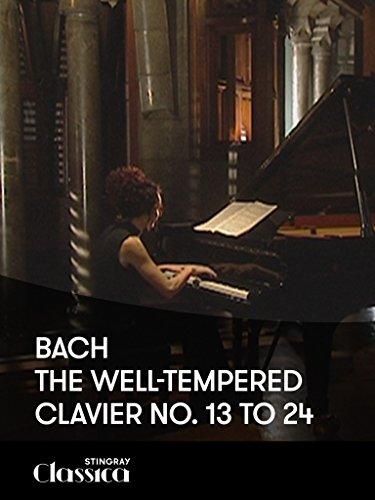 Bach - Das wohltemperierte Klavier 1: Nr 13 t/m 24