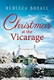 Christmas at the Vicarage by Rebecca Boxall