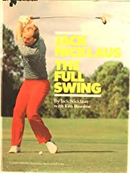 Jack Nicklaus- the Full Swing by P Bowden Ken (1984-10-01)