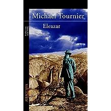 Eleazar: o El manantial y la zarza (LITERATURAS)