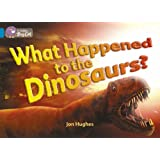 Collins Big Cat - What Happened to the Dinosaurs?: Band 13/Topaz: Band 13/Topaz Phase 5, Bk. 10