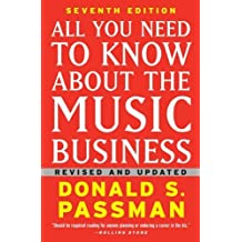All You Need to Know About the Music Business: Seventh Edition by Donald S. Passman (2009-11-17)