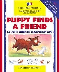 Puppy Finds a Friend: Le Petit Chien Trouve Un Copain