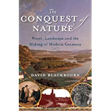 The Conquest of Nature: Water, Landscape and the Making of Modern Germany (Rough Cut)