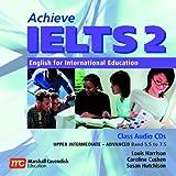 Achieve IELTS 2 Class Audio CDs: English for International Education: Upper Intermediate - Advanced (Band 5.5 to 7.5)