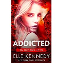 Addicted (Outlaws) by Elle Kennedy (2016-07-26)