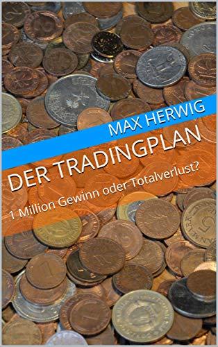 Der TradingPlan: 1 Million Gewinn oder Totalverlust? (German Edition) book cover
