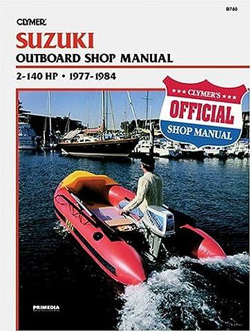 Suzuki B780 Outboard Shop Manual 2-140 H.P., 1977-84