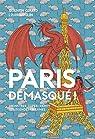 Paris démasqué !: Monstres, super-héros et légendes urbaines par Moulin
