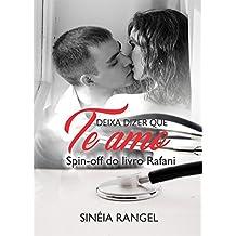 Deixa dizer que te amo: Spin off Rafani (Portuguese Edition)