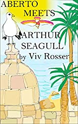 Aberto (book 9) - Aberto Meets Arthur Seagull (English Edition)