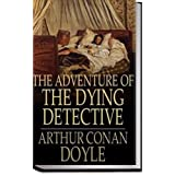 The Adventure of the Dying Detective [Illustrated edition] (English Edition)