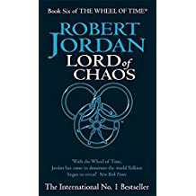 The Wheel of Time, Book 6 : Lord of Chaos