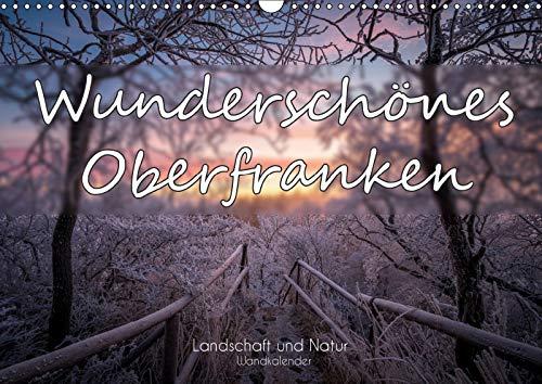 Wunderschönes Oberfranken - Landschaft und Natur (Wandkalender 2019 DIN A3 quer)