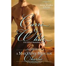 A Mail Order Bride For Charlie (The Carson Brothers of Kansas) (Volume 1) by Carr?hite (2014-01-30)
