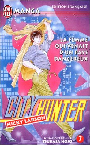 City Hunter (Nicky Larson), tome 7 : La Femme qui venait d'un pays dangereux