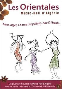 Les Orientales : Music-hall d'Algérie