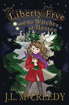 Liberty Frye and the Witches of Hessen by [McCreedy, J.L.]