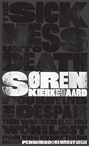 The Sickness Unto Death (Penguin Great Ideas)