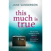 This Much is True: A gripping, twisty thriller about a mother's darkest secret