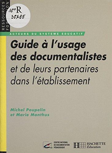 Guide à l'usage des documentalistes: Et de leurs partenaires dans l'établissement (Ressources formation) par Marie Monthus